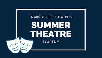 Ozark Actors Theatre's Summer Theatre Academy